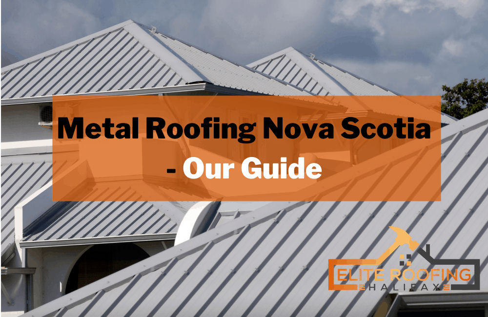 Metal Roofing Nova Scotia - Our Guide