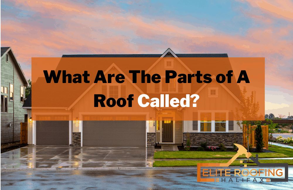 What Are The Parts of A Roof Called?